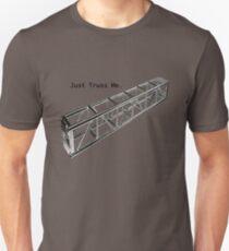 Truss Me Unisex T-Shirt