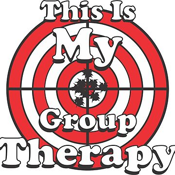 This Is My Group Therapy by MontanaJack