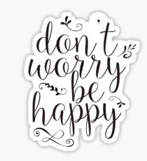 Dont Worry Be Happy Gifts Merchandise Redbubble