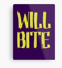 Will Bite Metal Print