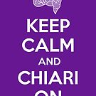 Keep Calm and Chiari On by NonfatalNerdism