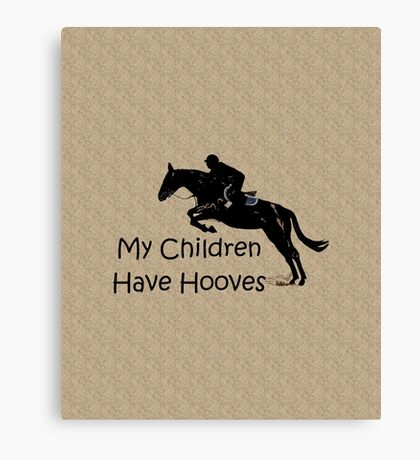 My Children Have Hooves Horse  Canvas Print