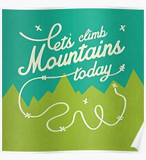 Let's Climb Mountains Today Poster