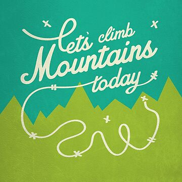 Let's Climb Mountains Today by WorldSchool