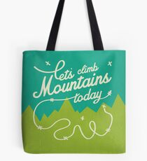 Let's Climb Mountains Today Tote Bag