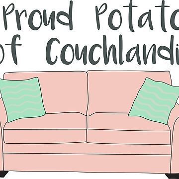 Proud Potato of Couchlandia  by CorrieJacobs