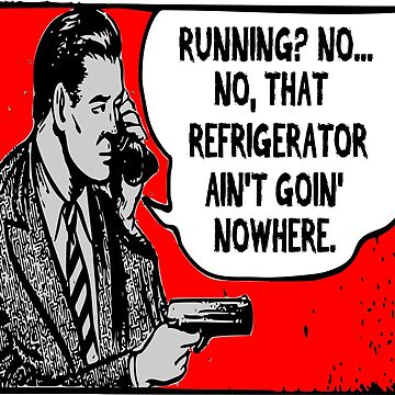 Is Your Refrigerator Running? by tommytidalwave