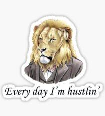 Every day I'm hustlin' Sticker