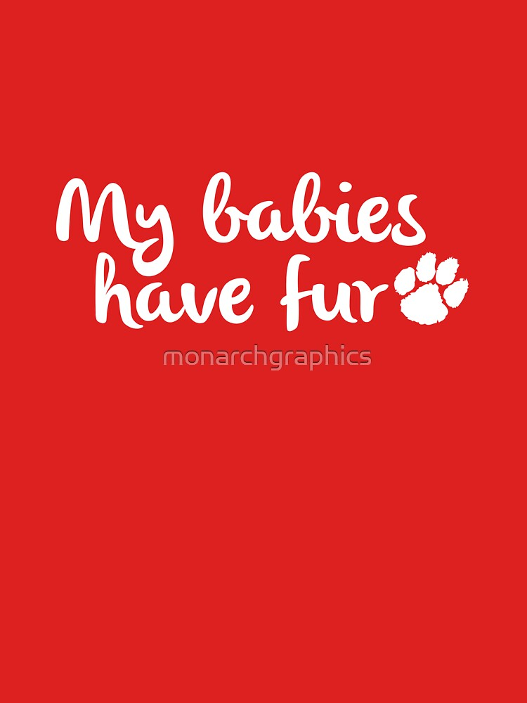 My Babies have Fur by monarchgraphics