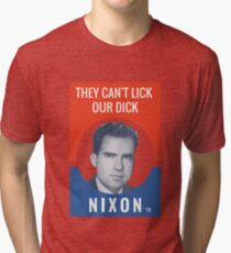They Can't Lick Our Dick - Nixon '72 Election Poster Tri-blend T-Shirt