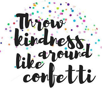 Lanza amabilidad alrededor como confeti de annmariestowe
