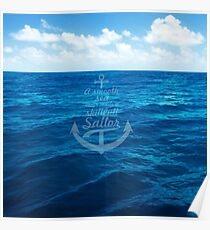 A smooth sea never made a skill full sailor - Inspirational Quote (Square) Poster