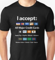 All Types of Payments Accepted & BACON! T-Shirt