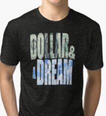 Dollar and a Dream Tri-blend T-Shirt