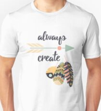 Always create Unisex T-Shirt