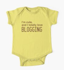I'm cute, and I totally love blogging One Piece - Short Sleeve