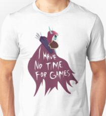I have no time for Games Unisex T-Shirt