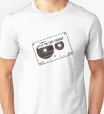 Play the Tape Through Unisex T-Shirt