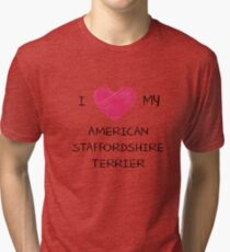 I Love My American Staffordshire Terrier for Dog Lovers Tri-blend T-Shirt
