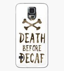 Tod vor entkoffeiniertem Kaffee Hülle & Klebefolie für Samsung Galaxy