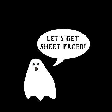 Let's Get Sheet Faced! by zenspired