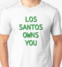 Los Santos Owns You Unisex T-Shirt