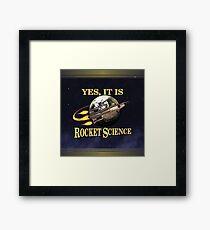Yes, It Is Rocket Science Framed Print