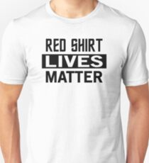 STAR TREK - RED SHIRT LIVES MATTER Unisex T-Shirt