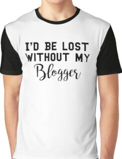 Sherlock - I'd be lost without my Blogger Graphic T-Shirt