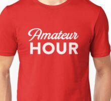 Amateur Hour Unisex T-Shirt