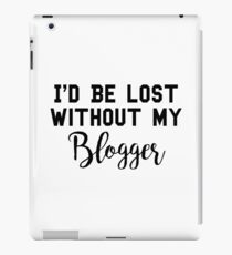 Sherlock - I'd be lost without my Blogger iPad Case/Skin