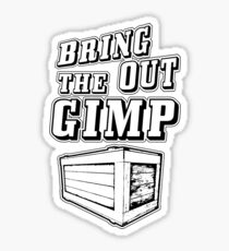 Bring Out The Gimp Sticker