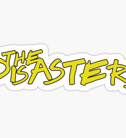 The Disasters Sticker
