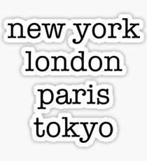 New York London Paris Tokyo Sticker