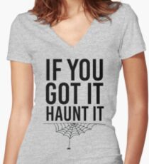 If You Got It Haunt It Women's Fitted V-Neck T-Shirt