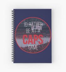 I'd Rather Be at a Caps Game Spiral Notebook