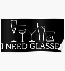 I Need Glasses - Alcohol Poster