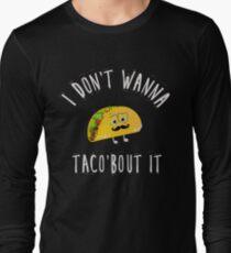 Taco bout it T-Shirt