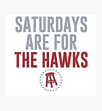 Saturdays are for The Hawks Photographic Print