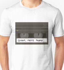 Great, more tapes (horizontal) T-Shirt