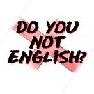 Do you not English? by Craig Stronner