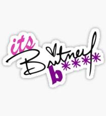 Its Britney B**** Sticker