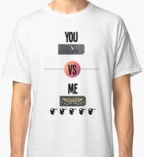 You vs Me CSGO Classic T-Shirt