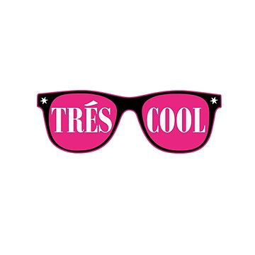 Tres Cool by PunnyTees