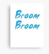 Broom Broom Canvas Print