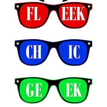 Fleek, Chic, Geek  by PunnyTees
