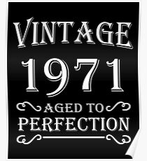 Vintage 1971 - Aged to perfection Poster