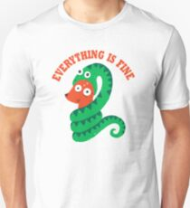 Everything Is Fine Unisex T-Shirt