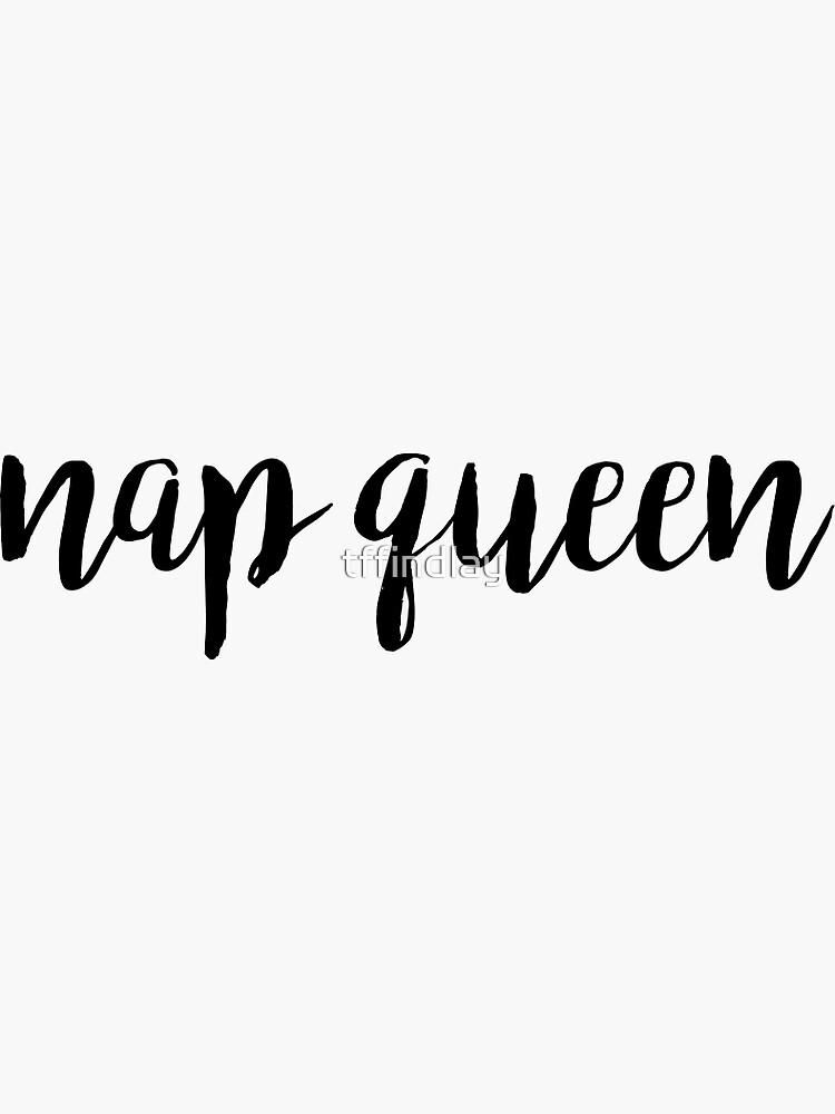 Nickerchen Königin von tffindlay