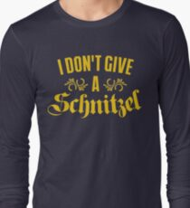 I Don't Give A Schnitzel Long Sleeve T-Shirt